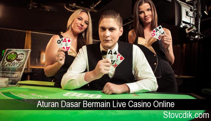 Aturan Dasar Bermain Live Casino Online