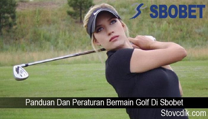 Panduan Dan Peraturan Bermain Golf Di Sbobet