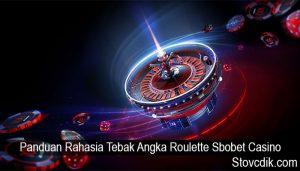 Panduan Rahasia Tebak Angka Roulette Sbobet Casino