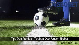 Tips Dan Panduan Taruhan Over Under Sbobet