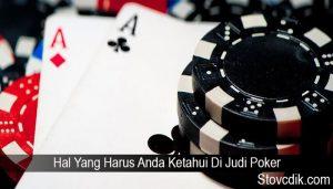 Hal Yang Harus Anda Ketahui Di Judi Poker