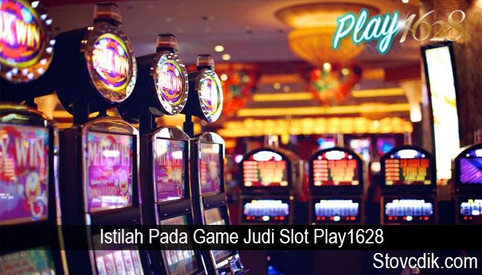 Istilah Pada Game Judi Slot Play1628