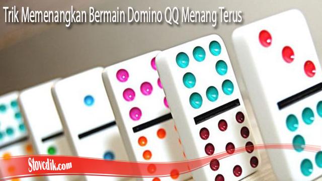 Ketahui Mudah Rumus Domino QQ Dan Triknya