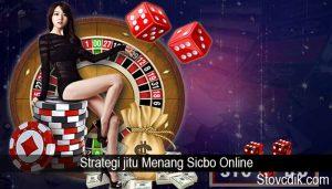 Strategi jitu Menang Sicbo Online