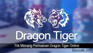 Trik Menang Permainan Dragon Tiger Online
